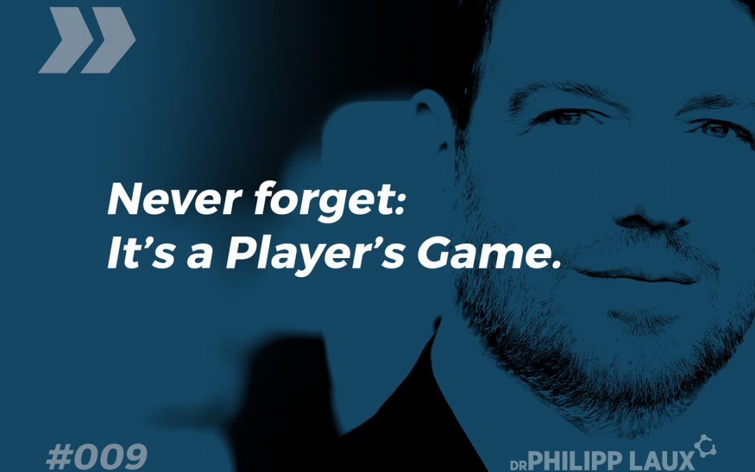 Never forget: It's a Player's Game.